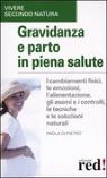 Gravidanza e parto in piena salute - Paola Di Pietro |