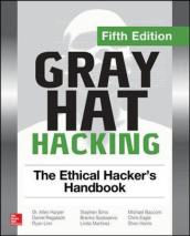 Gray Hat Hacking: The Ethical Hacker s Handbook, Fifth Edition