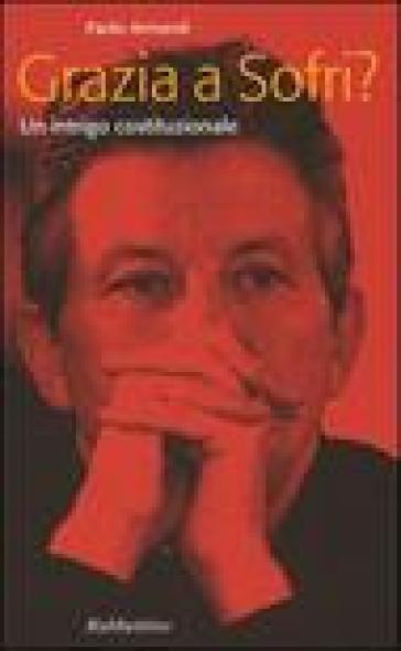 Grazia a Sofri? Un intrigo costituzionale - Paolo Armaroli |