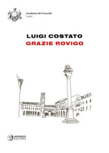 Grazie Rovigo - Luigi Costato | Kritjur.org