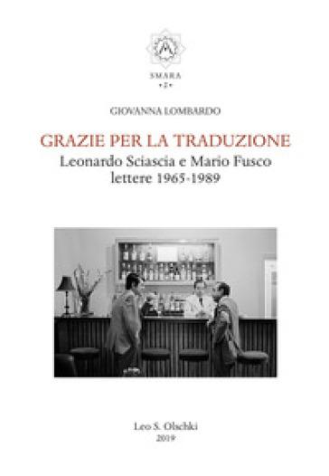 Grazie per la traduzione. Leonardo Sciascia e Mario Fusco. Lettere 1965-1989