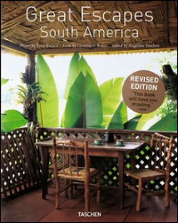 Great Escapes South America. Ediz. inglese, francese e tedesca - Tuca Reinés  