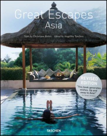 Great escapes Asia. Ediz. inglese, francese e tedesca - Angelika Taschen |