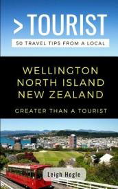 Greater Than a Tourist- Wellington North Island New Zealand