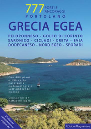 Grecia Egea. Portolano. 777 porti e ancoraggi - Sonia Florian  