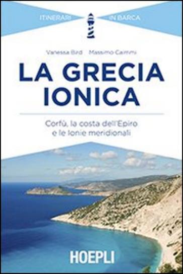 La Grecia ionica. Corfù, la costa dell'Epiro e le Ionie meridionali - Vanessa Bird |