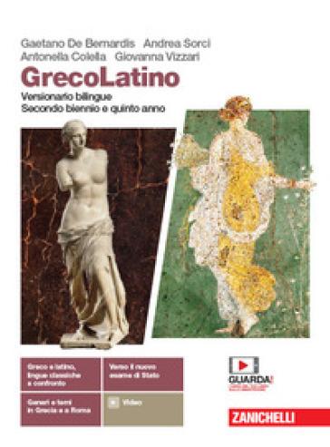 GrecoLatino. Versionario bilingue. Per il triennio dei Licei classici. Con e-book. Con espansione online - Gaetano De Bernardis |