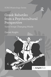 Greek Rebetiko from a Psychocultural Perspective