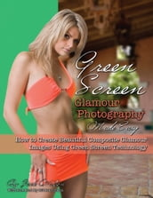 Green Screen Glamour Photography Made Easy