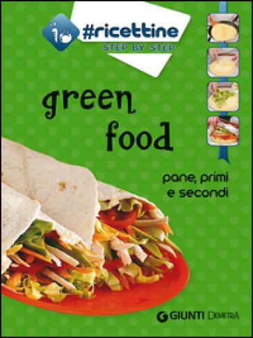 Green food. Pane, primi e secondi