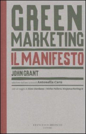 Green marketing. Il manifesto - John Grant |