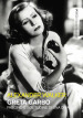 Greta Garbo. Fascino e solitudine di una diva. Ediz. illustrata