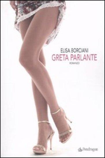 Greta parlante - Elisa Borciani |