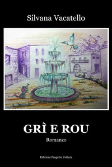 Grì e Rou - Silvana Vacatello  