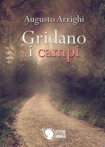 Gridano i campi - Augusto Arrighi |