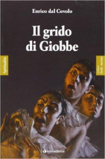 Grido di Giobbe (Il) - Enrico Dal Covolo   Rochesterscifianimecon.com