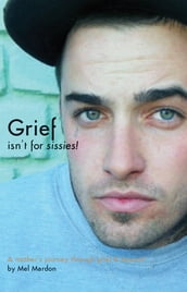 Grief isn t for sissies!