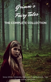 Grimm s Fairy Tales (Complete Collection - 200+ Tales)