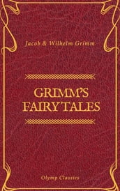 Grimm s Fairy Tales: Complete and Illustrated (Olymp Classics)