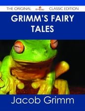 Grimm s Fairy Tales - The Original Classic Edition