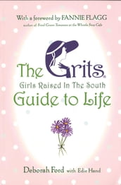 Grits (Girls Raised in the South) Guide to Life