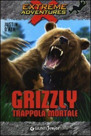 Grizzly. Trappola mortale - Justin D'Ath pdf epub