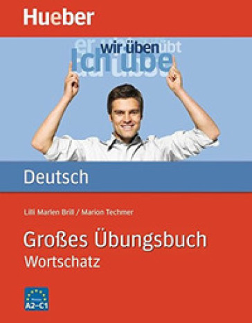 Grosses ubungsbuch Deutsch. Wortschatz. Per le Scuole superiori