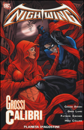 Grossi calibri. Nightwing. 6.