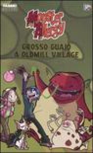 Grosso guaio a Oldmill Village. Monster Allergy