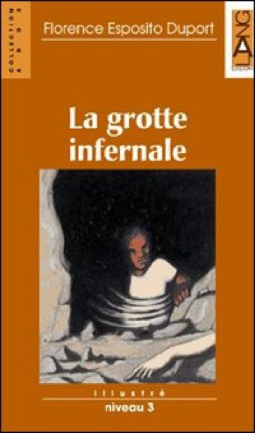 Grotte infernale. Con audiocassetta - Florence Esposito Duport |