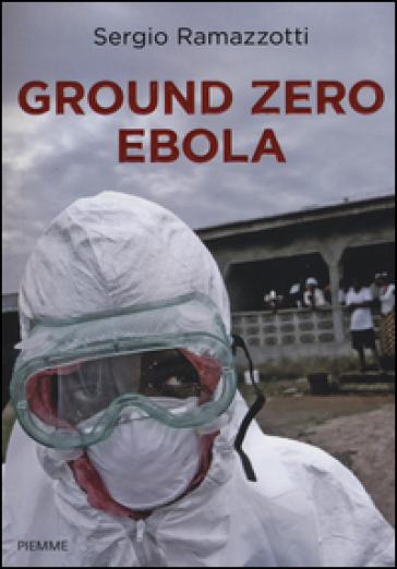 ?tit=Ground+zero+Ebola&aut=Sergio+Ramazzotti