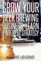 Grow Your Beer Brewing Business