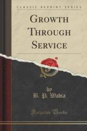 Growth Through Service (Classic Reprint)