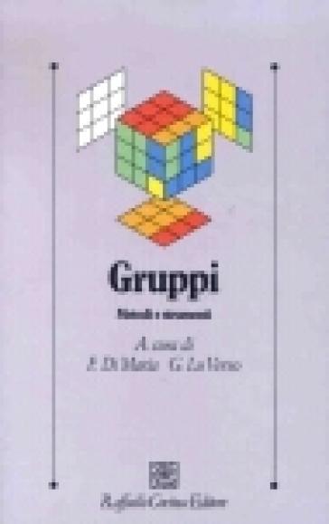 Gruppi. Metodi e strumenti - Girolamo Lo Verso |