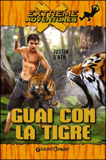 Guai con la tigre - Justin D'Ath |