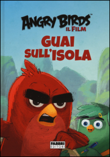 Guai sull'isola. Angry Birds il film