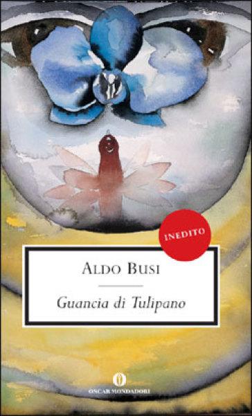 Guancia di Tulipano - Aldo Busi pdf epub
