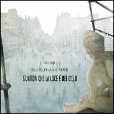 Guarda che la luce è del cielo - Giulia Belloni |