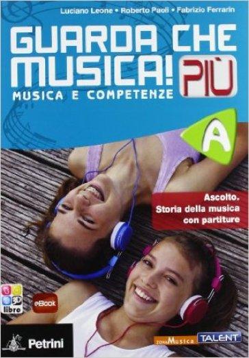 Guarda che musica! Più. Vol. B. Per la Scuola media. Con e-book. Con espansione online - Luciano Leone pdf epub