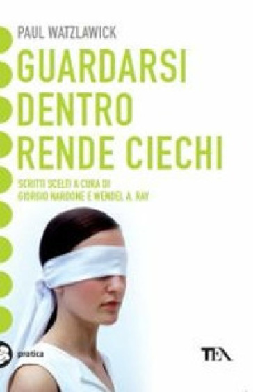 Guardarsi dentro rende ciechi