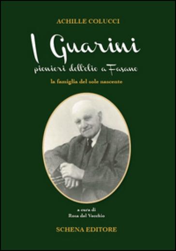 I Guarini pionieri dell'olio a Fasano. La famiglia del sole nascente - Achille Colucci | Thecosgala.com