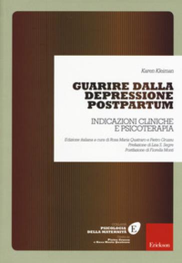 Guarire dalla depressione postpartum. Indicazioni cliniche e psicoterapia