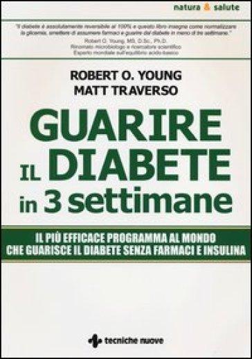 Guarire il diabete in 3 settimane - Matt Traverso  