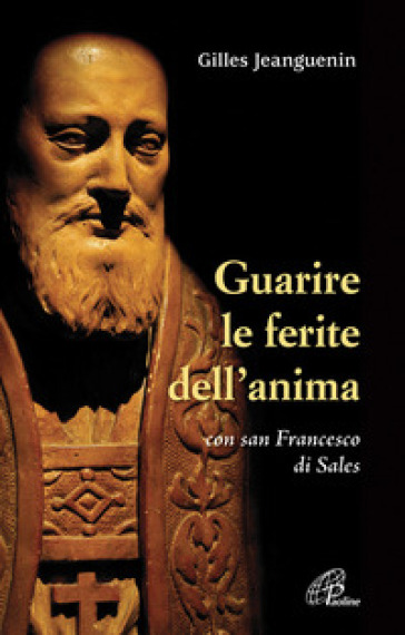 Guarire le ferite dell'anima con San Francesco di Sales