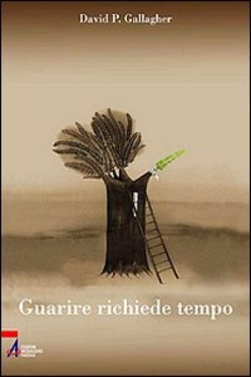 Guarire richiede tempo. Un percorso spirituale in 60 tappe