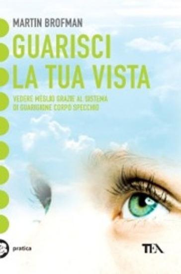 Guarisci la tua vista - Martin Brofman   Rochesterscifianimecon.com