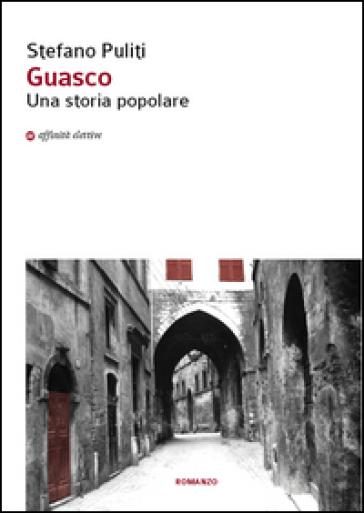 Guasco. Una storia popolare - Stefano Puliti | Kritjur.org