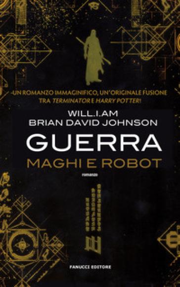 Guerra. Maghi e robot - Will.I.Am | Thecosgala.com