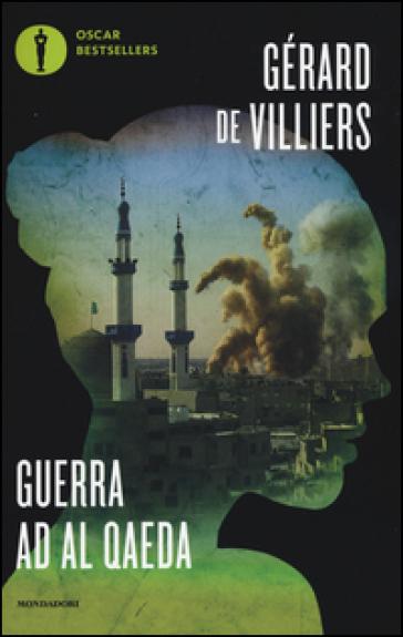 Guerra ad Al Qaeda: Incubo a Peshawar-Caccia in Afghanistan - Gérard Villiers |