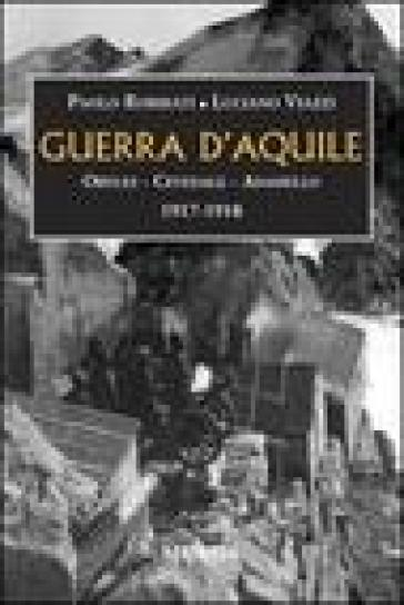 Guerra d'aquile. Ortles-Cevedale-Adamello 1917-1918 - Luciano Viazzi | Ericsfund.org